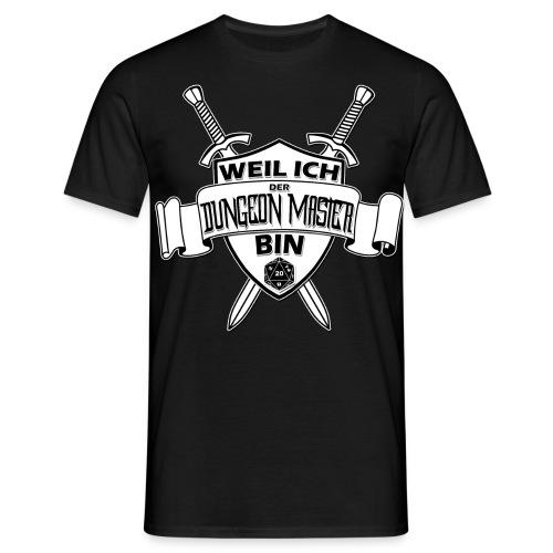 Weil ich der Dungeon Master bin | DnD | PxlShirts - Männer T-Shirt
