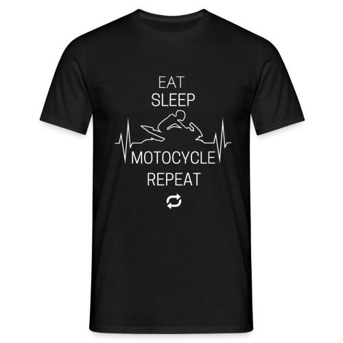 EAT SLEAP MOTOCYCLE REPEAT - Motorrad Geschenkidee - Männer T-Shirt