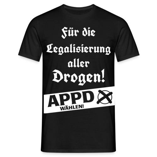 Legalisierung aller Drogen! APPD wählen! - Männer T-Shirt