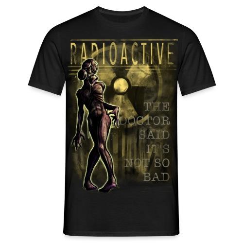 RADIOACTIVE - Männer T-Shirt