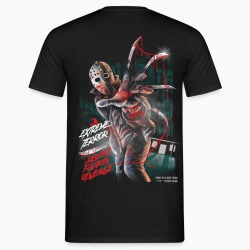 Extreme Terror - Jason's Fuckin' Revenge - Men's T-Shirt