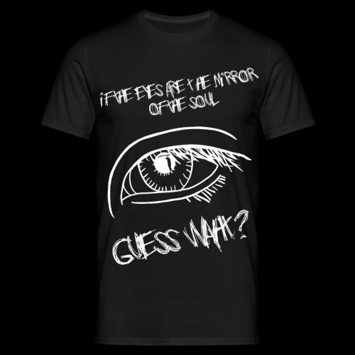 If eyes are the mirror of the soul - Men's T-Shirt