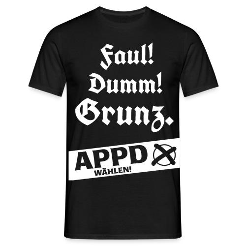 Faul! Dumm! Grunz - APPD wählen! - Männer T-Shirt