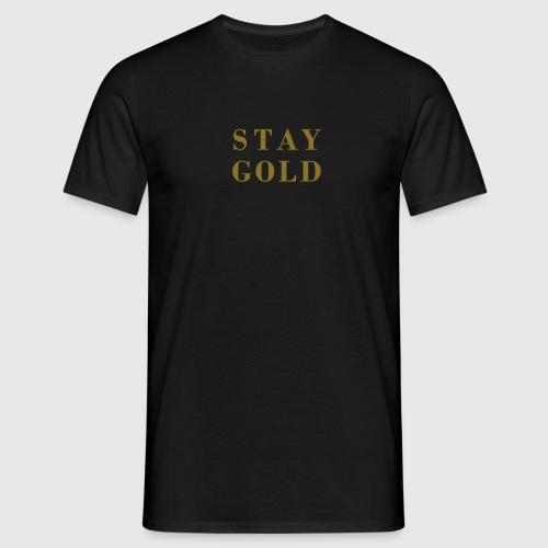 stay gold - Männer T-Shirt