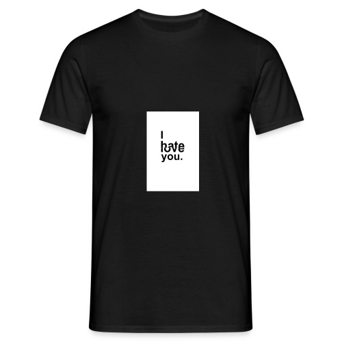 I Hate You But I Love You - Men's T-Shirt