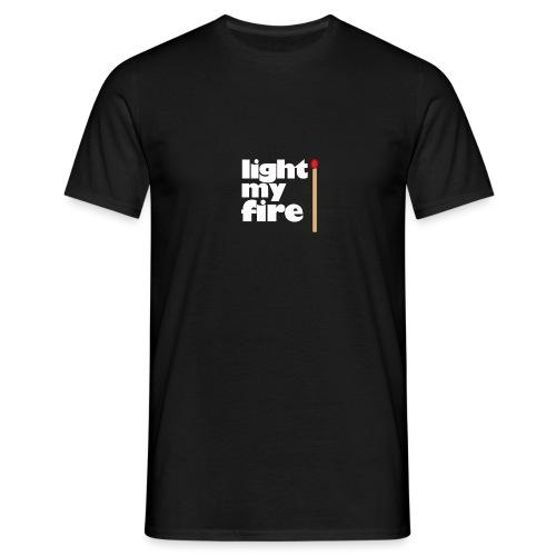 light my fire - Männer T-Shirt
