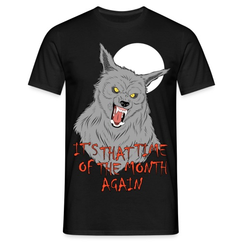 That Time of the Month - Men's T-Shirt