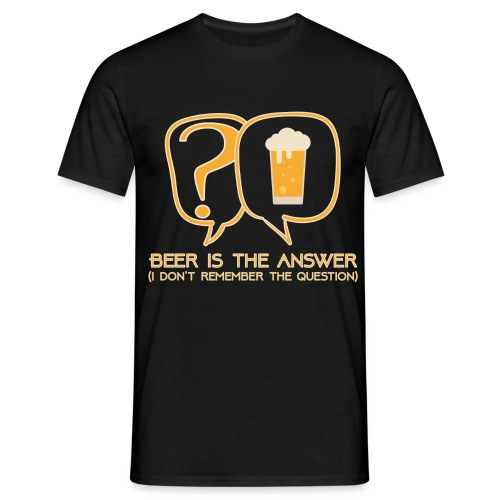 Beer is the answer - Men's T-Shirt
