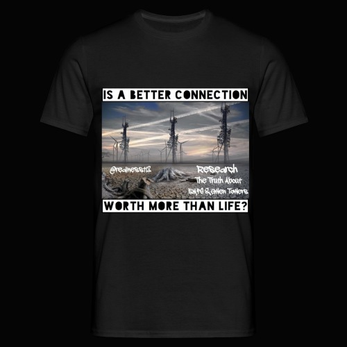 Better Connection? Truth T-Shirts!!! #5G #Research - Men's T-Shirt