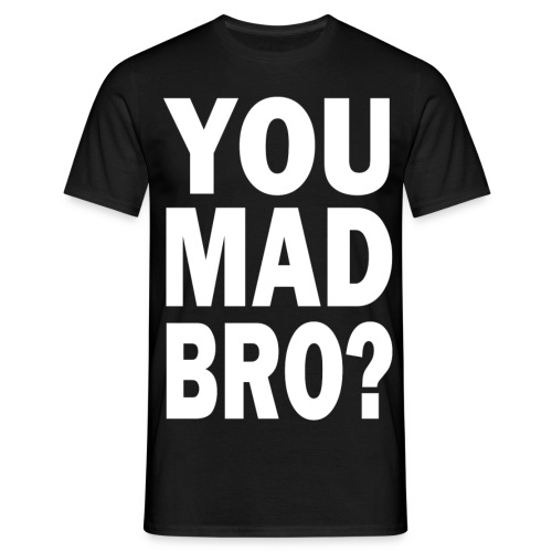 You Mad Bro White - Men's T-Shirt