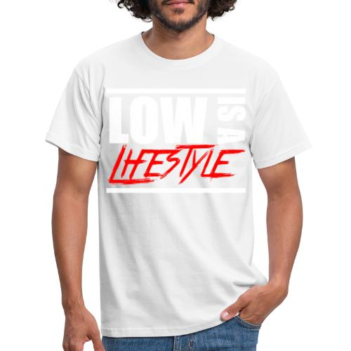 Low is a Lifestyle - Männer T-Shirt