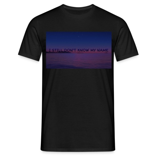 I Still Don't Know My Name - Herre-T-shirt
