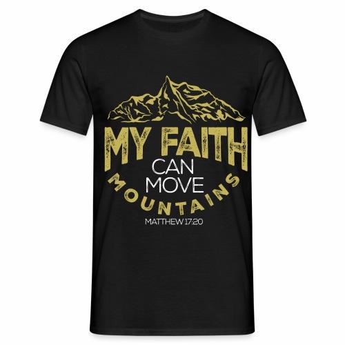 faith that moves mountains - Men's T-Shirt