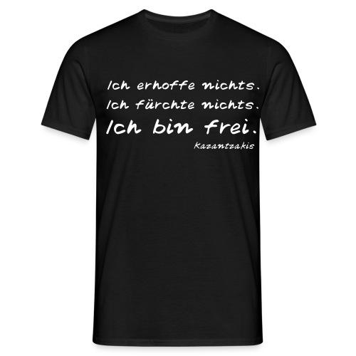 Kazantzakis - Ich bin frei! - Männer T-Shirt
