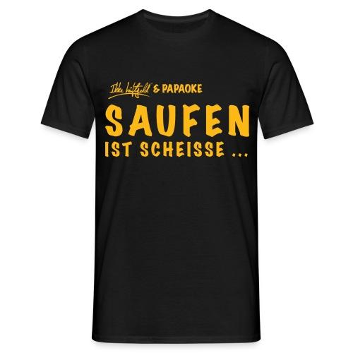saufenistscheissefront - Männer T-Shirt