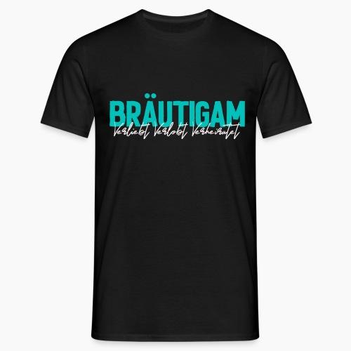 Bräutigam - Verliebt Verlobt Verheiratet - Men's T-Shirt
