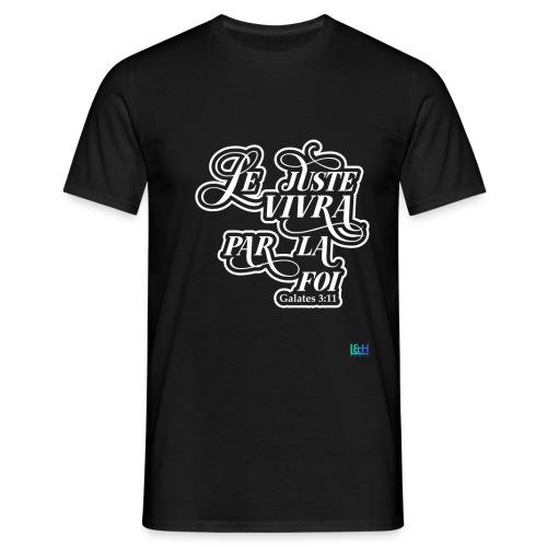 Le juste vivra par la foi - T-shirt Homme