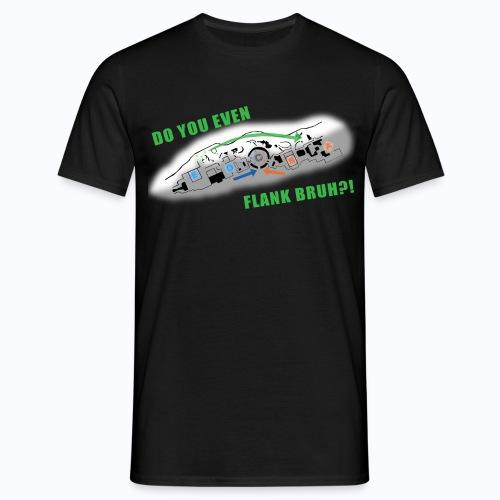 flank bruh - Men's T-Shirt