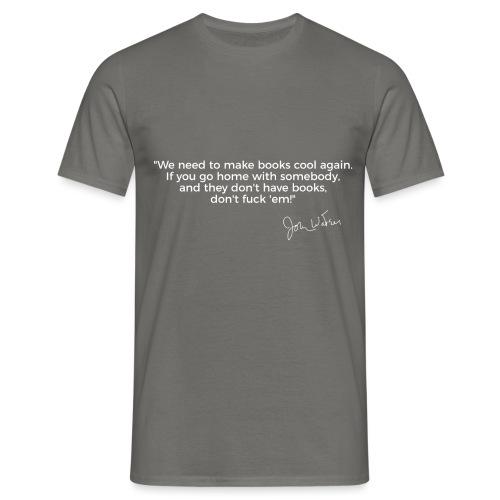 Larry Fitzpatrick X John Waters No Books No Sex - Männer T-Shirt