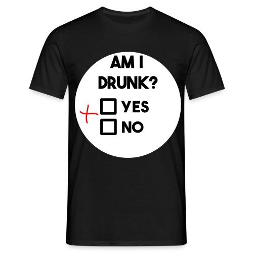 Am I drunk? - Men's T-Shirt