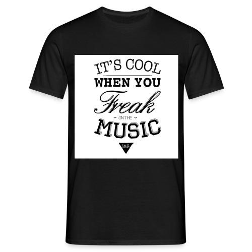 Freak On The music - Men's T-Shirt