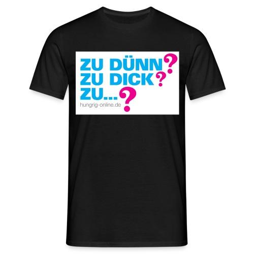 Zu dünn Zu dick Zu - Männer T-Shirt