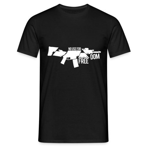 No Use For Freedom - Men's T-Shirt