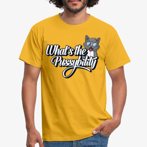 What's the Pussybility - Herre-T-shirt
