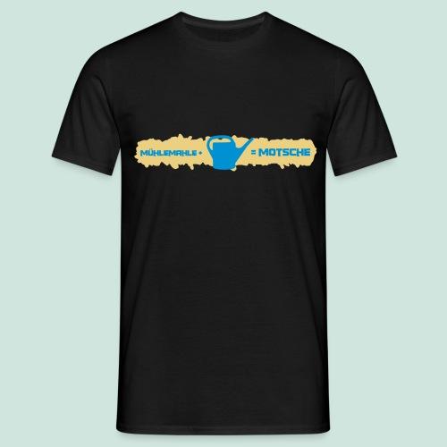 Mühlemahle wird zur Motsche - Männer T-Shirt