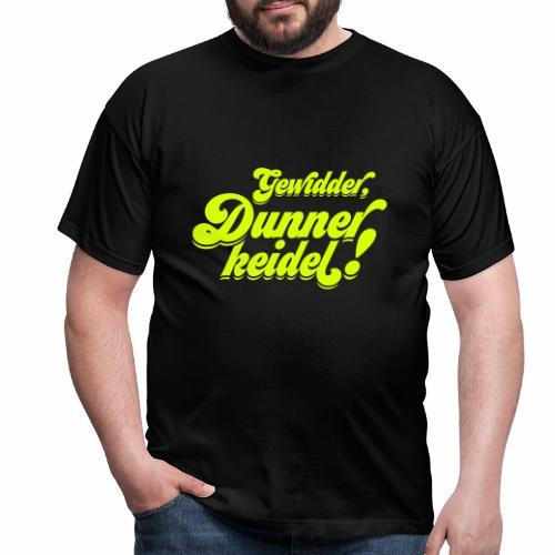 Gewidder Dunnerkeidel - Männer T-Shirt