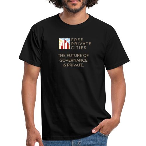 The future of Governance is private. - Men's T-Shirt