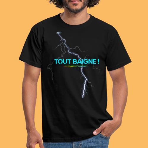TOUT BAIGNE! design - T-shirt Homme