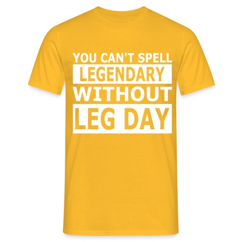 Cant Spell Legendary Without Leg Day - Männer T-Shirt