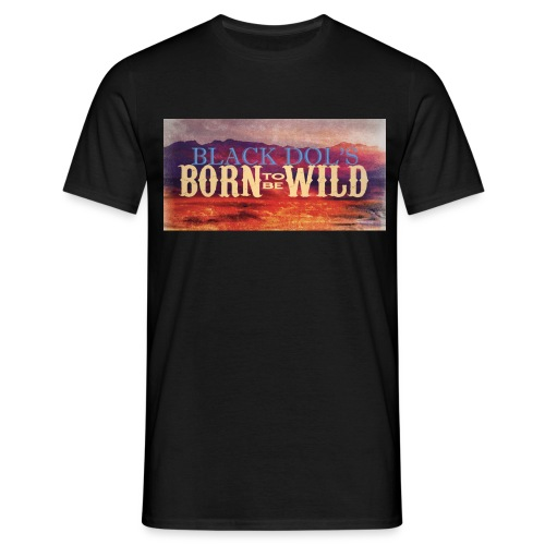 born to be wild - T-shirt Homme