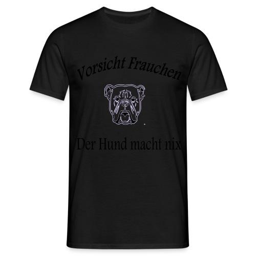 vorsicht frauchen der hun - Männer T-Shirt
