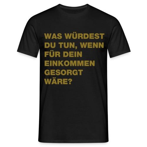 Grundeinkommen BGE - Männer T-Shirt