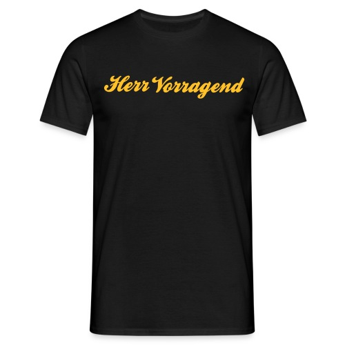 Herr Vorragend - Männer T-Shirt