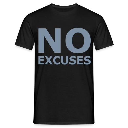No Excuses - Männer T-Shirt