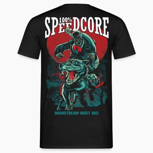 100% Speedcore - Mainstream Must Die! - Men's T-Shirt