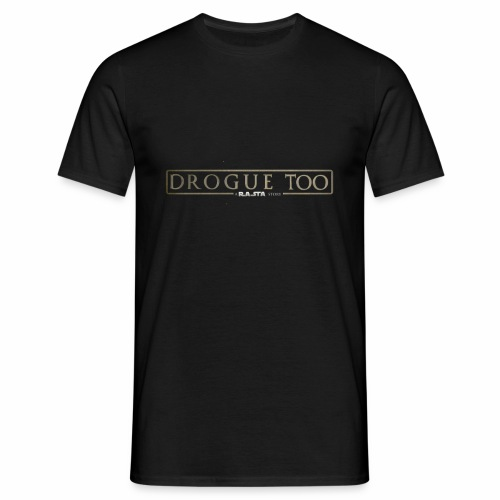 drogue too - T-shirt Homme