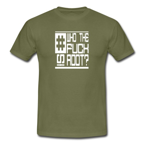 Who the fuck is Root ? - Männer T-Shirt