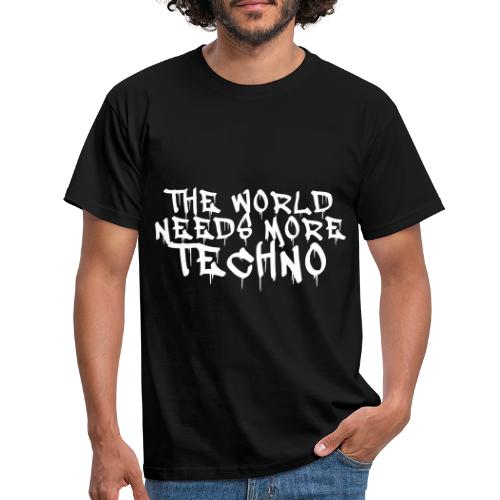 The world needs more Techno - Männer T-Shirt