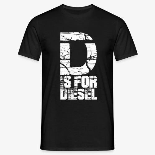 D is for Diesel I Dieselholics - Männer T-Shirt