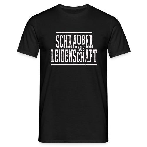 Schrauber aus Leidenschaft Geschenkidee für KFZler - Männer T-Shirt