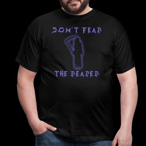 Don t Fear The Reaper - Men's T-Shirt
