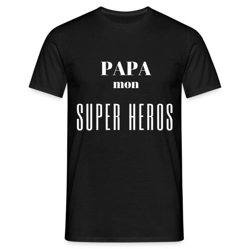Papa mon super héros - T-shirt Homme