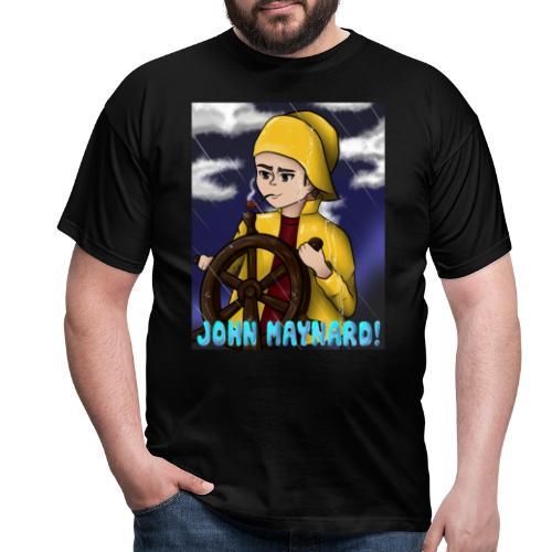 John Maynard! - Männer T-Shirt