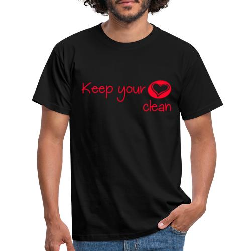 keep your heart clean - T-shirt Homme