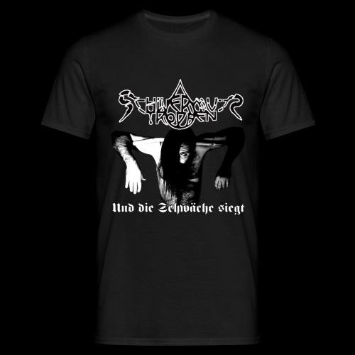 Schwermutstropfen - Und die Schwäche siegt - Männer T-Shirt