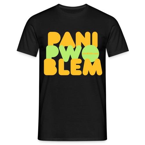 Pani pwoblem - T-shirt Homme